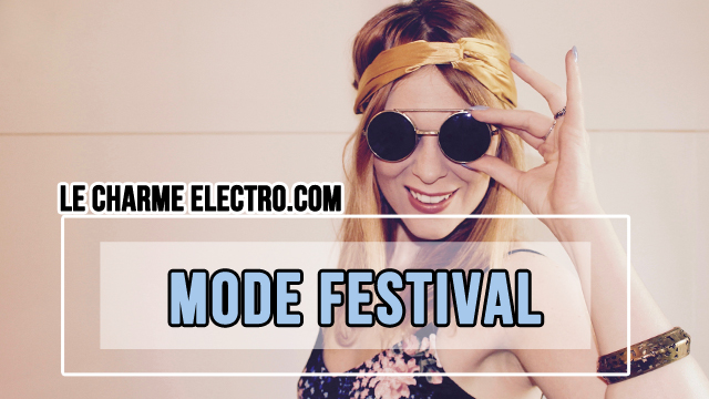Festival - Tenue - Mode - Charme-Electro.com-Audrey-Valorzi-Vidéo-Youtube-1
