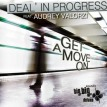 GET A MOVE ON Deal in progress feat Audrey Valorzi