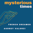 Cover Mysterious Times French Dreamer & Audrey Valorzi